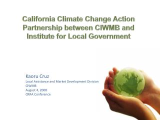 California  Climate Change Action Partnership between CIWMB and  Institute for Local Government