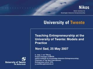 Teaching Entrepreneurship at the University of Twente: Models and Practice