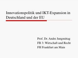 Innovationspolitik und IKT-Expansion in Deutschland und der EU