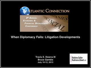 When Diplomacy Fails: Litigation Developments
