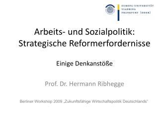 Arbeits- und Sozialpolitik: Strategische Reformerfordernisse