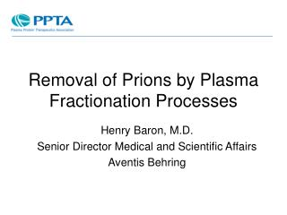 Removal of Prions by Plasma Fractionation Processes