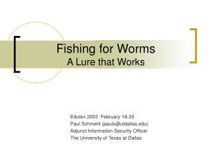 Fishing for Worms A Lure that Works