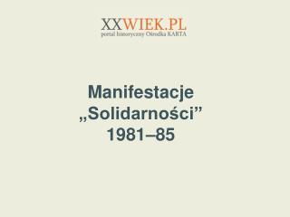 """Manifestacje """"Solidarności""""  1981–85"""