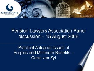 Practical Actuarial Issues of Surplus and Minimum Benefits – Coral van Zyl