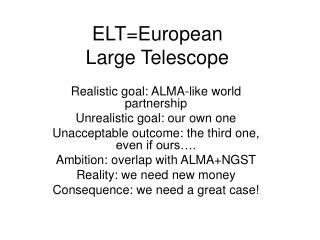 ELT=European  Large Telescope