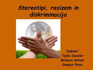 Stereotipi, rasizem in diskriminacija