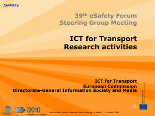 39 th  eSafety Forum Steering Group Meeting ICT for Transport Research activities