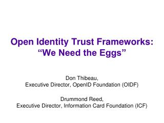 "Open Identity Trust Frameworks: ""We Need the Eggs"""