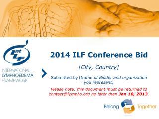 2014 ILF Conference Bid [City, Country]