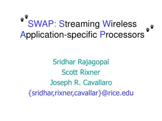 SWAP :  S treaming W ireless A pplication-specific P rocessors