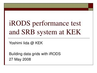 iRODS performance test and SRB system at KEK