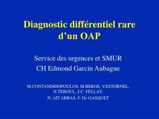 Diagnostic différentiel rare d'un OAP