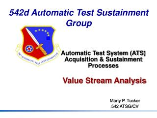 Automatic Test System (ATS)  Acquisition & Sustainment Processes Value Stream Analysis