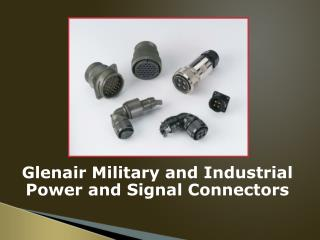 Glenair  Military and Industrial  Power and Signal Connectors