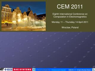 CEM 2011 Eighth International Conference on Computation in Electromagnetics
