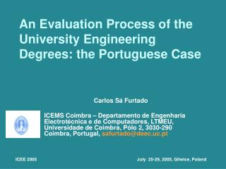 An Evaluation Process of the University Engineering Degrees: the Portuguese Case