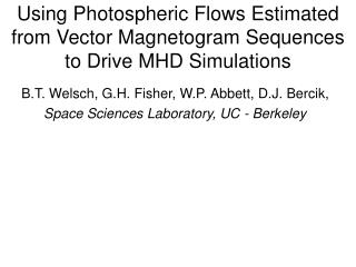 Using Photospheric Flows Estimated from Vector Magnetogram Sequences to Drive MHD Simulations