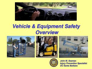 Vehicle & Equipment Safety  Overview