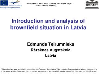 Introduction and analysis of  brownfield  situation  in Latvia