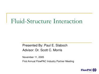 Fluid-Structure Interaction