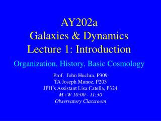 AY202a   Galaxies & Dynamics Lecture 1: Introduction Organization, History, Basic Cosmology