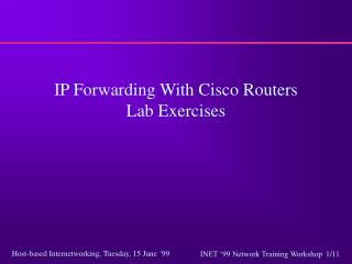 IP Forwarding With Cisco Routers  Lab Exercises