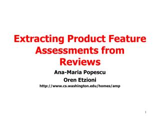 Extracting Product Feature Assessments from Reviews
