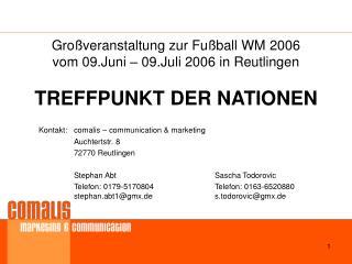 Großveranstaltung zur Fußball WM 2006  vom 09.Juni – 09.Juli 2006 in Reutlingen