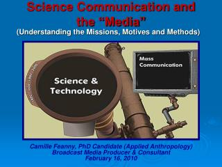 Science Communication and the  Media