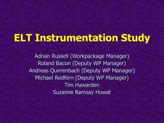 ELT Instrumentation Study