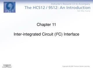 Chapter 11 Inter-integrated Circuit (I 2 C) Interface