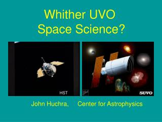 Whither UVO   Space Science?