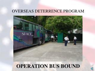 OVERSEAS DETERRENCE PROGRAM