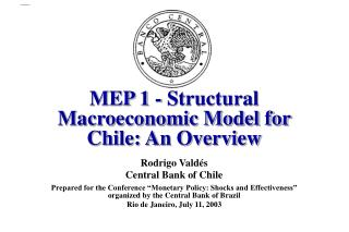 MEP 1 - Structural Macroeconomic Model for Chile: An Overview