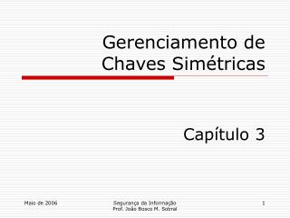 Gerenciamento de  Chaves Simétricas