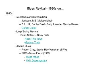 Blues Revival - 1980s on…