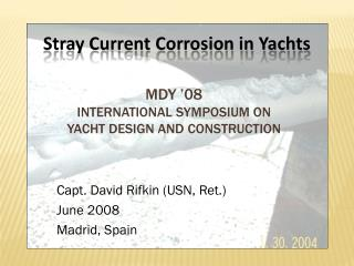 Capt. David Rifkin (USN, Ret.) June 2008 Madrid, Spain