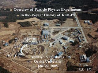 Overview of Particle Physics Experiments  In the-35-year History of KEK-PS  Yorikiyo Nagashima