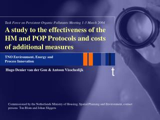 A study to the effectiveness of the HM and POP Protocols and costs of additional measures