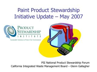 Paint Product Stewardship Initiative Update � May 2007