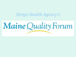 Dirigo Health Agency�s