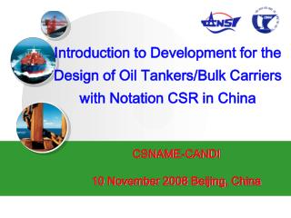 Introduction to Development for the Design of Oil Tankers/Bulk Carriers with Notation CSR in China