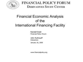 Financial Economic Analysis of the  International Financing Facility 		Randall Dodd