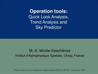 Operation tools:  Quick Look Analysis,  Trend Analysis and  Sky Predictor
