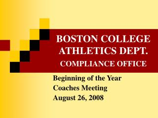 BOSTON COLLEGE ATHLETICS DEPT.  COMPLIANCE OFFICE