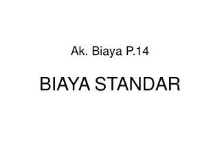 Ak. Biaya P.14 BIAYA STANDAR