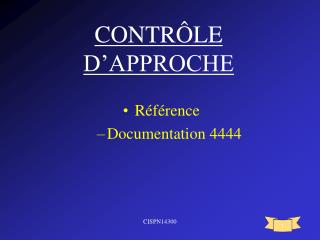 CONTRÔLE D'APPROCHE