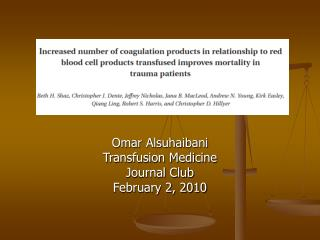 Omar Alsuhaibani Transfusion Medicine Journal Club February 2, 2010