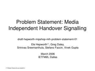 Ele Hepworth (*) , Greg Daley,  Srinivas Sreemanthula, Stefano Faccin, Vivek Gupta March 2006